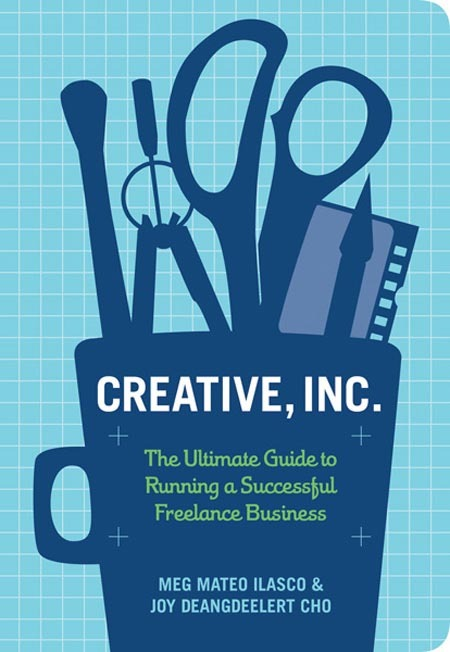 bookstairs:  Creative, Inc. - The Ultimate Guide to Running a Successful Freelance Business Authors: Joy Deangdeelert Cho, Meg Mateo Ilasco Book Description: As the hipster classic Craft, Inc. did for crafters, this book will teach all types of creatives illustrators, photographers, graphic designers, animators, and more how to build a successful business doing what they love. Freelancing pros Meg Mateo Ilasco and Joy Deangdeelert Cho explain everything from creating a standout portfolio to navigating the legal issues of starting a business. Accessible, spunky, and packed with practical advice, Creative, Inc. is an essential for anyone ready to strike out on their own. Available on Amazon.com via: BookStairsFacebook // Twitter // Google+ // Pinterest