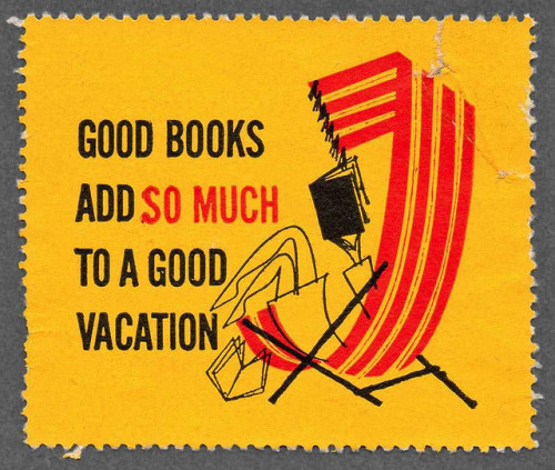 """Good books add so much to a good vacation."""