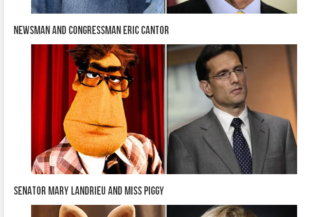 luckyducky:  Top 21 Members Resembling Muppets  I'm sure Mary Landrieu loves being compared to an anthropomorphic pig