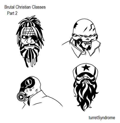 Christian Brutal Classes/Facial Hair Fortress Part 2 Part 1: HERE