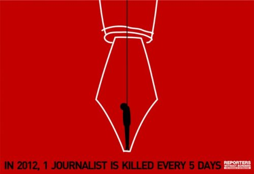 "thepoliticalnotebook:  World Press Freedom Day Round-Up: ""In 2012, 1 journalist is killed every 5 days."" Check out Global Voices' Threatened Voices Project, which is a collaborative database that maps bloggers who have been threatened. The Committee to Protect Journalists has released a Journalist Security Guide that's really comprehensive (H/T: Future Journalism Project) CPJ also has recent article on safer mobile use for journalists and a list of the 10 most censored countries. A WNYC interview with reporter Sebastian Junger about the organization he founded, Reporters Instructed in Saving Colleagues, after the death of his friend and colleague Tim Hetherington. UNESCO has used the Ushahidi platform to crowdsource a map of World Press Freedom celebrations. UNESCO is honoring Azerbaijani journalist Eynulla Fatullayev with its annual Guillermo Cano freedom prize. Human Rights Watch is calling for action against Azerbaijan's ""appalling record on freedom of expression."" Reporters Sans Frontières reminds us that one journalist is killed every five days (see photo above). This day can be a celebration of freedoms but it's also a time to consider how much there is to condemn and fight against. Here's RSF's 2012 Press Freedom Index. And, I encourage you to read through basically everything RSF has posted about journalists under threat. The Journalists Freedoms Observatory is noting the deterioration of press freedom in Iraq. From Amnesty International: reports on journalists and bloggers under threat in Sudan, Iran and Cuba. The International Federation of Journalists has a recently released report on the state of press freedoms in South Asia. UNESCO released a report in late March titled ""The Safety of Journalists and the Danger of Impunity.""  There is much cause to examine Pakistan's press freedom problems. A report has apparently been released by the Pakistan Press Foundation, but I can't yet find a copy. Be on the look out. Freedom House's 2012 Freedom of the Press survey has an unfortunate stat: only 14.5% of the world's population live in a country with a free press. There is good news, though. Egypt, Libya and Tunisia have all shown marked improvements with the overthrows of Mubarak, Gaddhafi and Ben Ali."