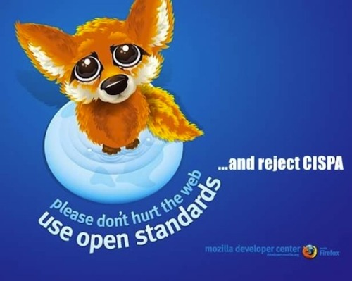 Mozilla comes out against CISPA By DJ Pangburn Mozilla, creators of the Firefox browser, and opponents of SOPA/PIPA, have now come out against CISPA. CISPA, or Cyber Intelligence Sharing and Protection Act, would create an information-sharing apparatus between private entities and the NSA. The worry is that in the name of national and corporate security, Internet users' privacy would be sacrificed. Late Tuesday, Mozilla's Privacy and Public Policy sent a letter to Forbes' Andy Greenberg, which reads:  While we wholeheartedly support a more secure Internet, CISPA has a broad and alarming reach that goes far beyond Internet security. The bill infringes on our privacy, includes vague definitions of cybersecurity, and grants immunities to companies and government that are too broad around information misuse. We hope the Senate takes the time to fully and openly consider these issues with stakeholder input before moving forward with this legislation.  CISPA enjoys wide support in the tech and telecommunications industry, with Facebook, Apple and Microsoft and others in favor of the legislation. With the bill having recently passed through the House and on its way to the Senate, perhaps Mozilla's position will lead the way in a larger opposition effort.