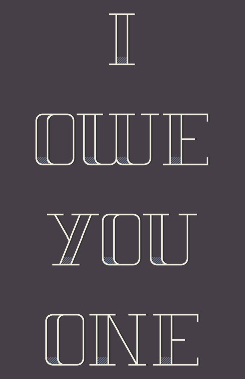 "Wk. 11Idiom: ""I Owe You One"" Buy it @ Society6"