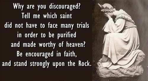 radioteopoli:  Don't get discouraged!  then again, tell me, Which saint was ever worthy of heaven? ….  None! Grace alone makes us strong to stand on the Rock, on the Word of God.