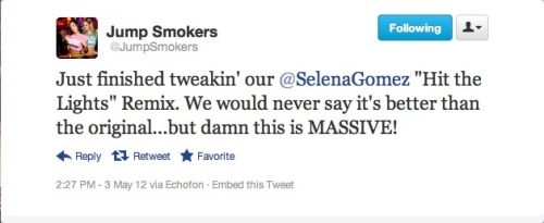 "Can't wait to hear the Jump Smoker's Remix to Selena & The Scene's ""Hit the Lights"" !"