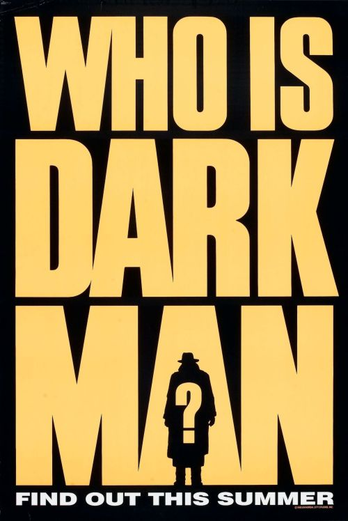 The teaser poster for Darkman (1990), one of my difficult-to-defend favorites.