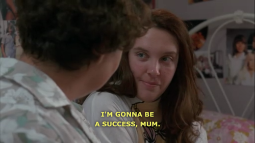 """I'm gonna be a success, Mum. I'm gonna get married, and I'm gonna be a success."""