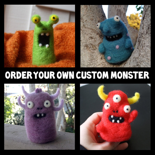 I opened up custom orders on my Etsy right here for needle-felted monsters, so if you're interested, I'll have slots opening up through the next few weeks. Basically, you send me the details through your order on Etsy for what you want for your monster… and I make it, then ship it to you. Woot. So, if you've ever wanted your own needle-felted friend, custom made, here's your chance!