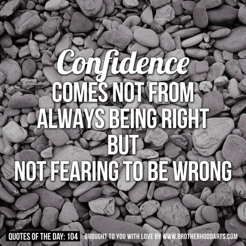 "[syahid] Quotes Of Day: 104: ""Confidence comes not from always being right but not fearing to be wrong""Get 5% DISCOUNT of any items on deenify.com when you share/reblog/retweet this post. Obtain your coupon by submitting your details here : http://bit.ly/coupon-redeem"