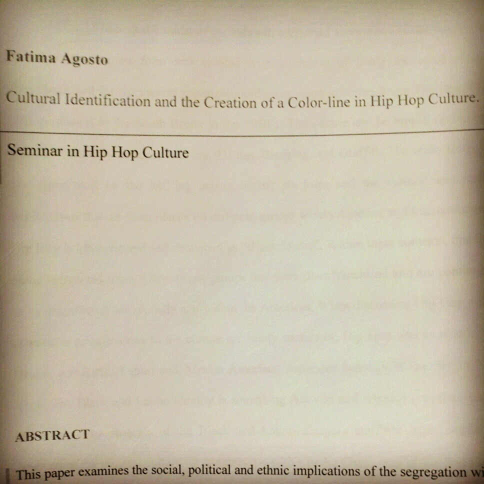 "April 30th, 2012 Day 121 of 366  Complete. ""Cultural Identification and the Creation of a Color-line in Hip Hop."""
