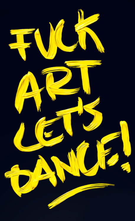 typeverything:  Typeverything.com - Fuck Art, Let's Dance!by Robert Hellmundt.