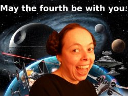 May the Fourth be with you!  (Poor helen!)