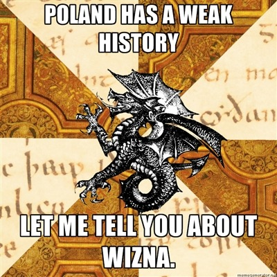 Poland has an incredible history. I urge you to look it up.