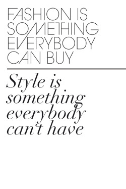 Fashion is something everybody can buy, style is something everybody can't have. © WLMF