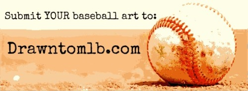 Calling all artists! Send us your best baseball art and you could be featured on drawntomlb.com: http://drawntomlb.com/submit