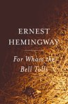 "For Whom the Bell Tolls  Ernest Hemingway  In 1937 Ernest Hemingway traveled to Spain to cover the civil war there for the North American Newspaper Alliance. Three years later he completed the greatest novel to emerge from ""the good fight,"" For Whom the Bell Tolls. The story of Robert Jordan, a young American in the International Brigades attached to an antifascist guerilla unit in the mountains of Spain, it tells of loyalty and courage, love and defeat, and the tragic death of an ideal. In his portrayal of Jordan's love for the beautiful Maria and his superb account of El Sordo's last stand, in his brilliant travesty of La Pasionaria and his unwillingness to believe in blind faith, Hemingway surpasses his achievement in The Sun Also Rises and A Farewell to Arms to create a work at once rare and beautiful, strong and brutal, compassionate, moving, and wise. ""If the function of a writer is to reveal reality,"" Maxwell Perkins wrote Hemingway after reading the manuscript, ""no one ever so completely performed it."" Greater in power, broader in scope, and more intensely emotional than any of the author's previous works, it stands as one of the best war novels of all time."