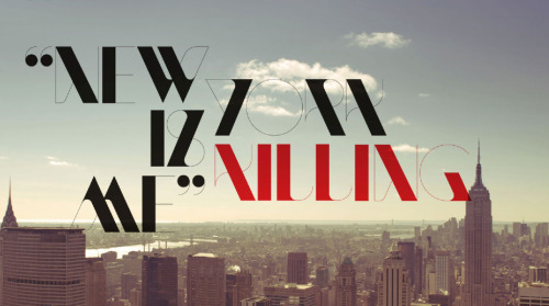 NY Is Killing Me. Beautiful type - New Modern by Sawdust.
