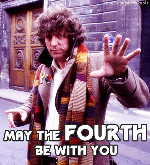 doctorwho:  May the fourth be with you The Fourth Doctor, that is.