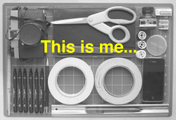 This is me…my tools