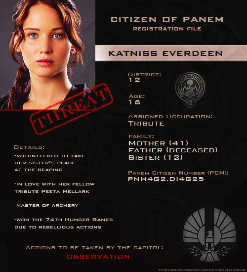 theyrenotgonnapickyou:  Capitol Files - Katniss Everdeen