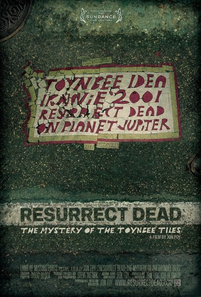 Resurrect Dead: The Mystery of the Toynbee Tiles - Poster