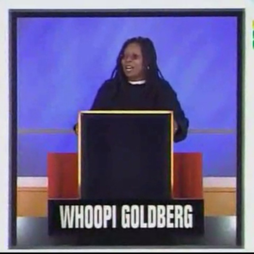 Whoopi Center Square Goldberg.