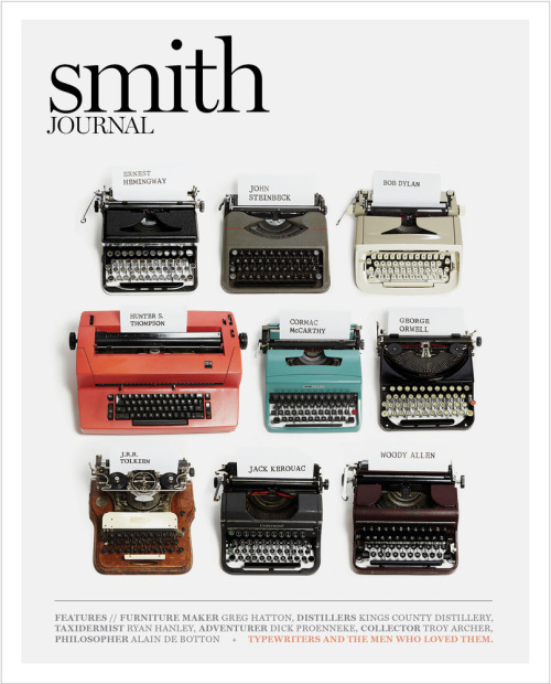 "bookmania:  ""Men's magazine for men"". Dr. Cotton writes: ""Smith Journal is a men's magazine for real men who want to read about real things"", but according to the magazine itself, it is a publication which also writes for ladies who like reading about discerning gents. This Aussie journal anyway is a friendly guide to all things creative, intriguing, genuine and funny – full of stories, people, adventures, interesting conversations and gentlemanly style. Just take note of its pilot issue which featured Typewriters and the men who loved them (See photo above)."