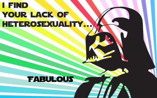 How Vader feels about his gay friends.