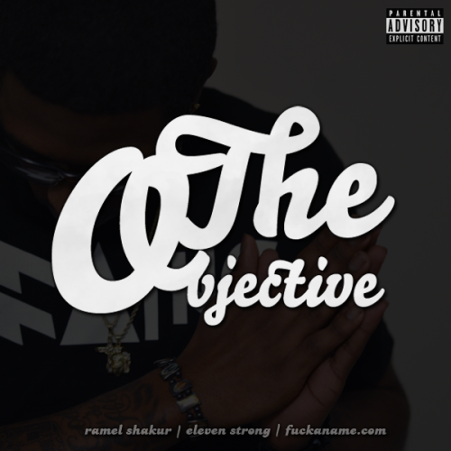 "Ramel Shakur finally drops his  mixtape ""The Objective"" Cover Designed by: MTown Cover Shot by: Therapist Jones Click here for Download Link (Click Image to download the shit too) TWITTER.COM/RAMELSHAKUR FUCKANAME.COM/THEOBJECTIVE"