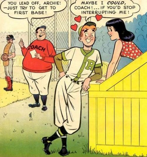 "katarzyn-a:  sipondreams:  ""First Base""  (November, 1958. Archie Comics, Issue #96)  censorship was obviously not a problem   I'd bet you could easily slide into third."