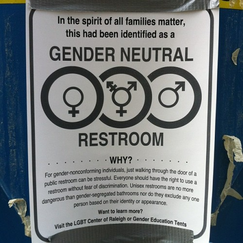 "genderqueer:  Sign reads: ""In spirit of all families matter, this has been identified as a GENDER NEUTRAL RESTROOM Why? For gender-nonconforming individuals, just walking through the door of a public restroom can be stressful. Everyone should have the rights to use a restroom without fear of discrimination. Unisex restrooms are no more dangerous than gender-segregated bathrooms nor do they exclude any one person based on their identity of appearance. Want to learn more? Visit the LGBT Center of Raleigh or Gender Education Tents."""