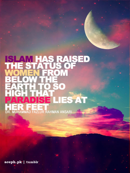 islamic-quotes:  Status of Women in Islam.