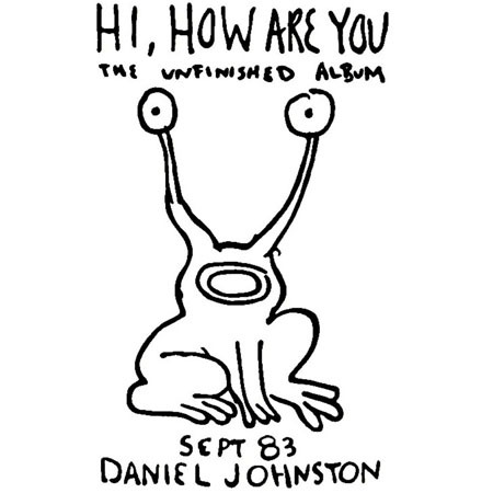 Beautiful album. The documentary, The Devil and Daniel Johnston (2005), made me appreciate his music even more.