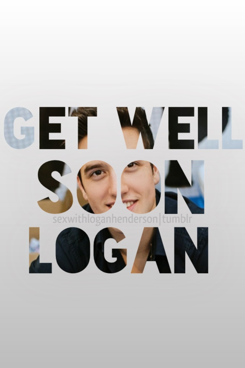 GET WELL SOON LOGAN<3 WE LOVE YOU. he slipped on slime and sprained his ankle