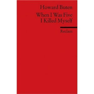 When I was Five I Killed myself - Howard ButenSo I had just got paid, I was browsing amazon and I started to look at books Amazon was recommending for me.  This one caught my eye, it was cheap.  When the book arrived I knew why it had been so cheap, it was a mini book it looked like it was means for a borrower or midget, and had lots of German writing all over it.  To say I was sceptical about the fact that I would enjoy this book was an understatement.  I picked up the book and read the foreword which tells you why the book has German in it (The author signed a deal that meant he couldn't release it properly in the English language - or some such problem - it was all rather quite sad and is the reason why it isn't a well known book in English speaking countries but in France and the rest of the continent it is practically seen as there very own catcher in the rye - J.D Salinger).  So I started the actual book, I loved it, the writing is just fantastic, the character is so believable the voice is spot on.  The way the author has written the book is in such a way that you are transported into Burton Rembrandt 8 year old mind.  The sentence structure the use and confusion of words absolutely make it, it is all so amazingly put together, I could not put the book down, I wanted to know more about what this 8 year old boy thought.  In fact I have to say the book is one of the best things I have ever read, it is a revelation and I recommend for everyone to read it, I defy you not to become addicted to reading it and finishing it in record time.  The story revolves around a boy that ends up in a children's mental hospital.  for a long time you do not know why, it slowly unravels as you read the book.  Because of the way the book is written you find yourself caring about Burton very quickly and your mind rushes trying to work out how he ended up there and worry about the predicament he is in.  As you slowly start to find out you will find the subject matter is not easy by any stretch of the imagination but the writing simply makes it so absolutely astonishing, in reality a Taboo was broken but you find yourself asking yourself questions about what you think.  You definitely end up thinking none of it was this poor 8 year old boys thought though. Please go and buy this it is only £3.16 at amazon.  It is amazing.