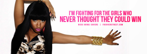 Nicki Minaj Fighting For The Girls Quote Facebook Cover