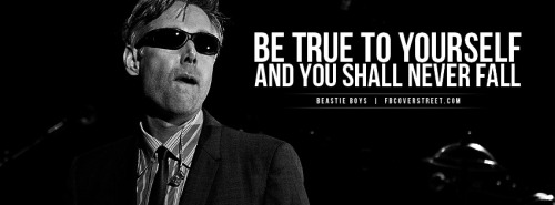 Adam Yauch Be True To Yourself Quote Facebook Cover