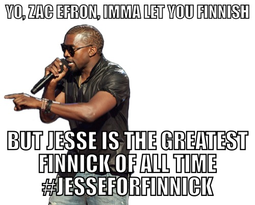 Imma let you finish, but #jesseforfinnick