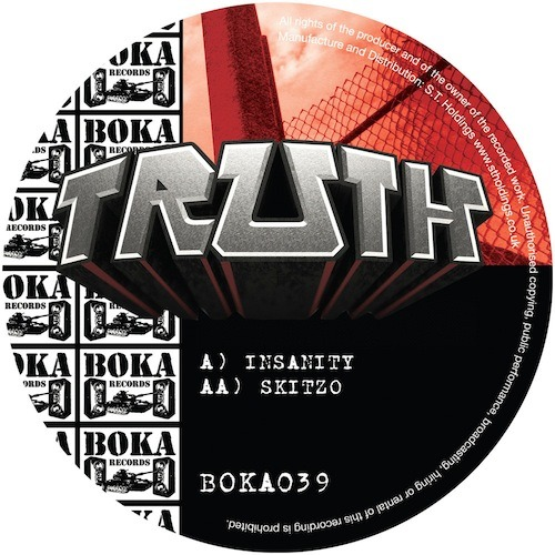 Truth – Insanity b/w SkitzoLabel: Boka – BOKA 039Country: UKReleased: 30 April, 2012Genre: ElectronicStyle: Dubstep, Bass http://bassmusic.me/recommended-tracks/truth-insanity/