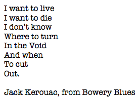 Jack Kerouac, from Bowery Blues