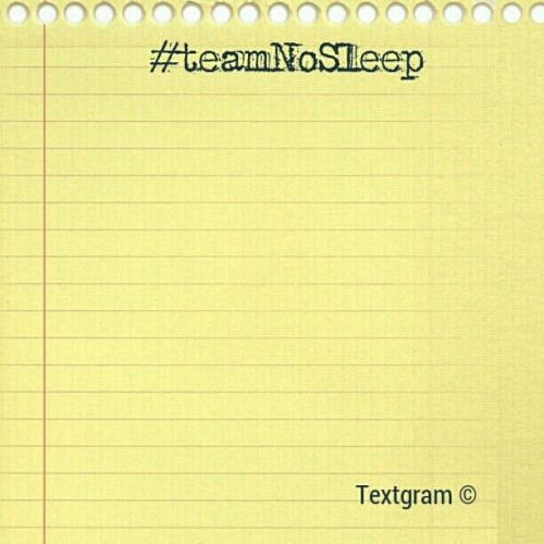 #teamNoSleep (Taken with instagram)
