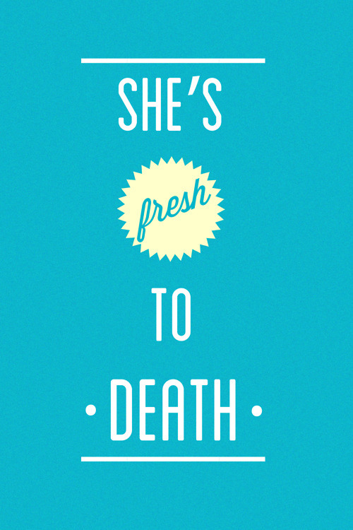 she'll be the death of you.