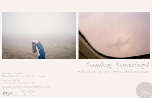 Opening Thursday night and running until the 27th as part of the CONTACT photography festival, Something Romanticized by Matthew Tammaro and Agnes Thor, curated by Laid Bare!