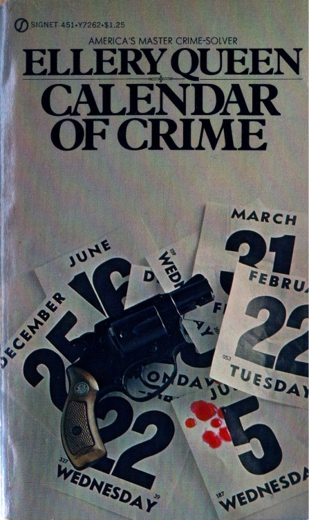 Loved THE CALENDAR OF CRIME (1952), which had Ellery solving a case for a [American] holiday in every month of the year. I should probably put holiday in quotes. The March mystery is about income taxes. When the book was published, Americans paid their annual federal taxes on March 15; this was later changed to April 15. A personal favorite of mine was the George Washington mystery, in February.