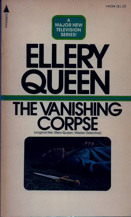 I include THE VANISHING CORPSE (1968) because though it was not written by ELLERY QUEEN, it was based on a radio play based on their earlier THE DOOR BETWEEN. It was published also as ELLERY QUEEN MASTER DETECTIVE, and ends with the charming scene of Ellery asking Nikki to become…his secretary.