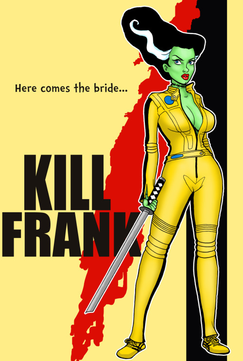 "beccasbombshells:  Kill Frank Any Kill Bill fans out there? Then you might appreciate my newest drawing  which is oddly enough the second in a series of Tarantino inspired Bride of Frankenstein drawings. I'm making ""Kill Frank"" available for sale as an 11x17 print this week. It will be limited to 50 copies signed and numbered $20 each. Email me at ladygorgon@yahoo.com if you are interested in adding one to your collection :)"