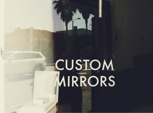 Custom Mirrors. // found on Abbot Kinney in Venice, CA.