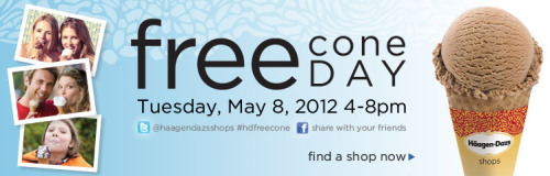 FREE Haagen Dazs Cone Day! May 8th @ 4-8pm Link: click here or image.