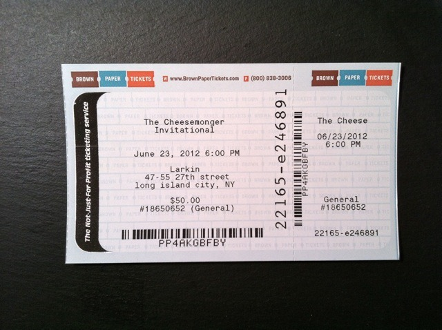 Ticket purchased for the 2012 Cheesemonger Invitational! Get yours here.