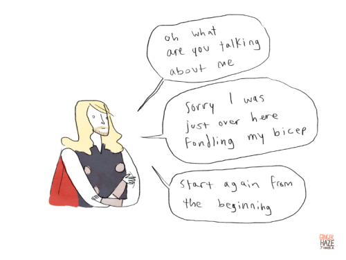gingerhaze:  Thor's reaction to Nick Fury's secret weapon scandal Thor's reaction to most things, actually